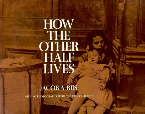 Book cover of Jacob Riis' 1890 book, How the Other Half Lives, which portrays poverty in the New York City Mulberry Bend Slum.