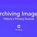 Archiving Images: History's Primary Sources